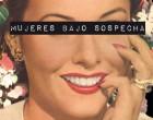 """Exposición """"Mujeres bajo sospecha. Memoria y sexualidad (1930-1980)"""""""