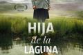 Hija de la laguna: una historia de mujeres luchadoras