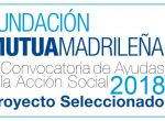 Fundación Mutua Madrileña nos elige como beneficiarias en su VI Convocatoria Anual de Ayudas a Proyectos de Acción Social