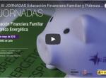 III Jornadas Educación Financiera Familiar y Pobreza Energética. Vídeos e imágenes.