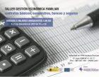 Gestión económica familiar: contratos básicos, suministros, bancos y seguros. Taller para mujeres inmigrantes
