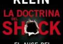 La doctrina del shock: el auge del capitalismo del desastre. Naomi Klein