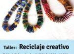 Apúntate a nuestro nuevo taller de «Reciclaje creativo»